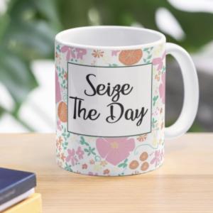 Seize The Day Coffee Mug with Pink, Yellow, and Orange Flowers Mug